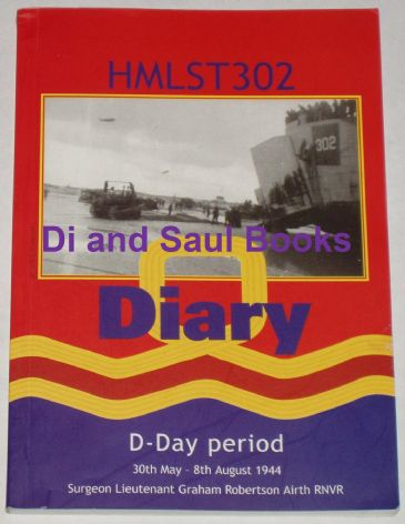 HMLST 302 Diary, D-Day May - August 1944, by Graham Airth